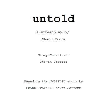 untold untitled feature film movie thriller drama screenplay shaun troke story steve jarrett